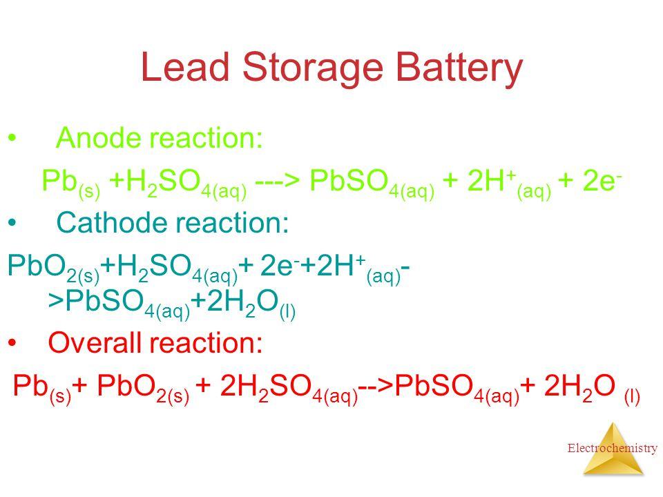 Pb(s) +H2SO4(aq) ---> PbSO4(aq) + 2H+(aq) + 2e-