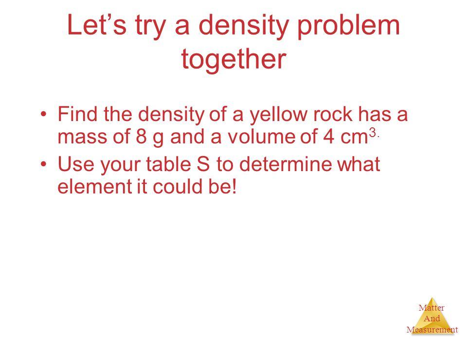 Let's try a density problem together