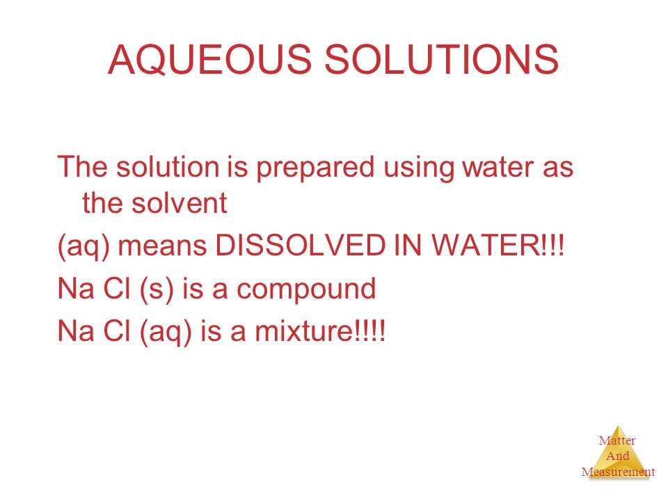 AQUEOUS SOLUTIONS The solution is prepared using water as the solvent