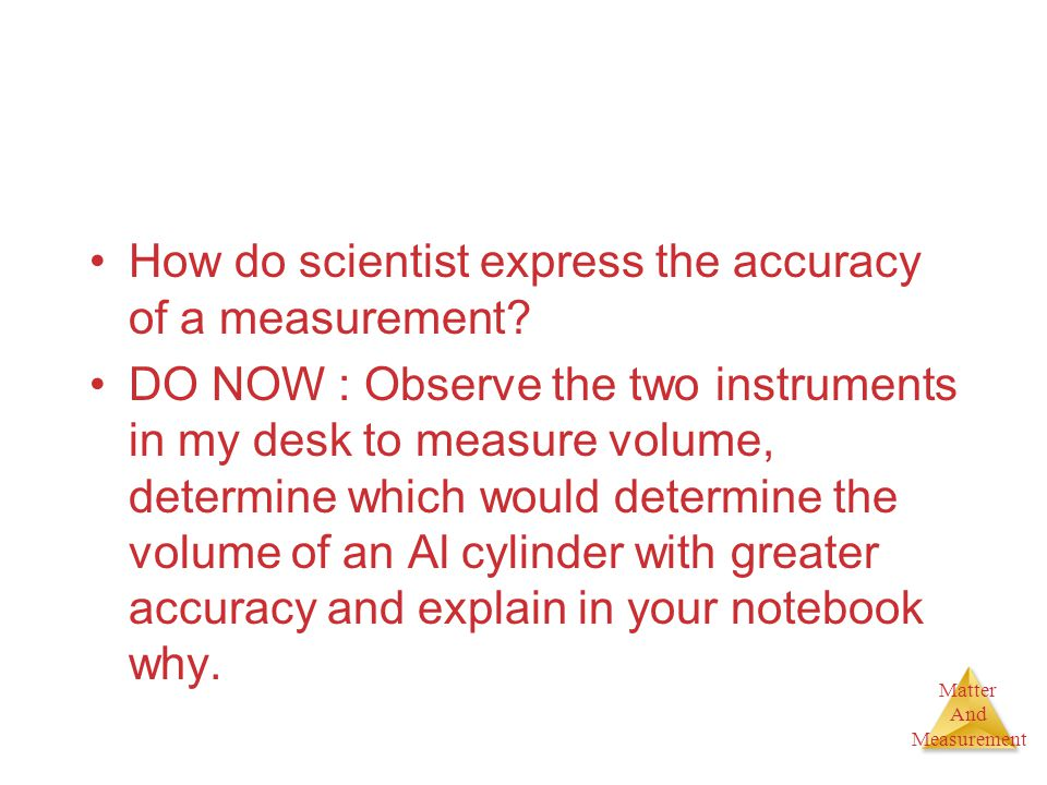 How do scientist express the accuracy of a measurement