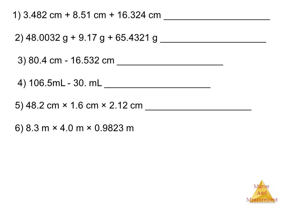1) 3.482 cm + 8.51 cm + 16.324 cm ____________________