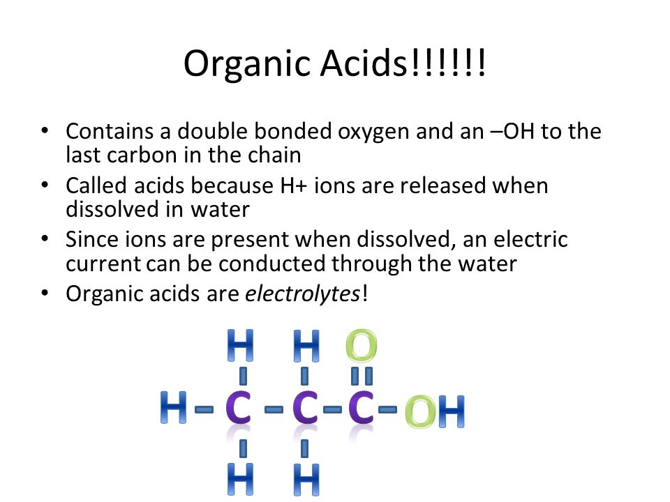 H H O H C C C H O H H Organic Acids!!!!!!