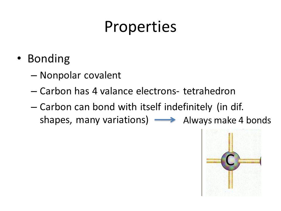 Properties C Bonding Nonpolar covalent