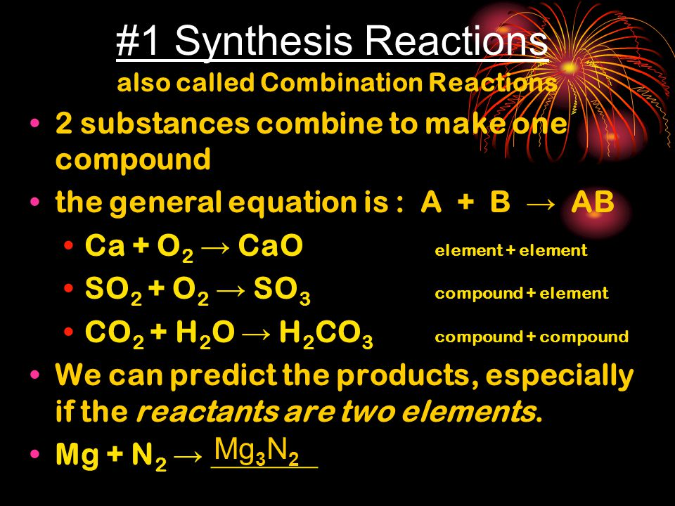 also called Combination Reactions