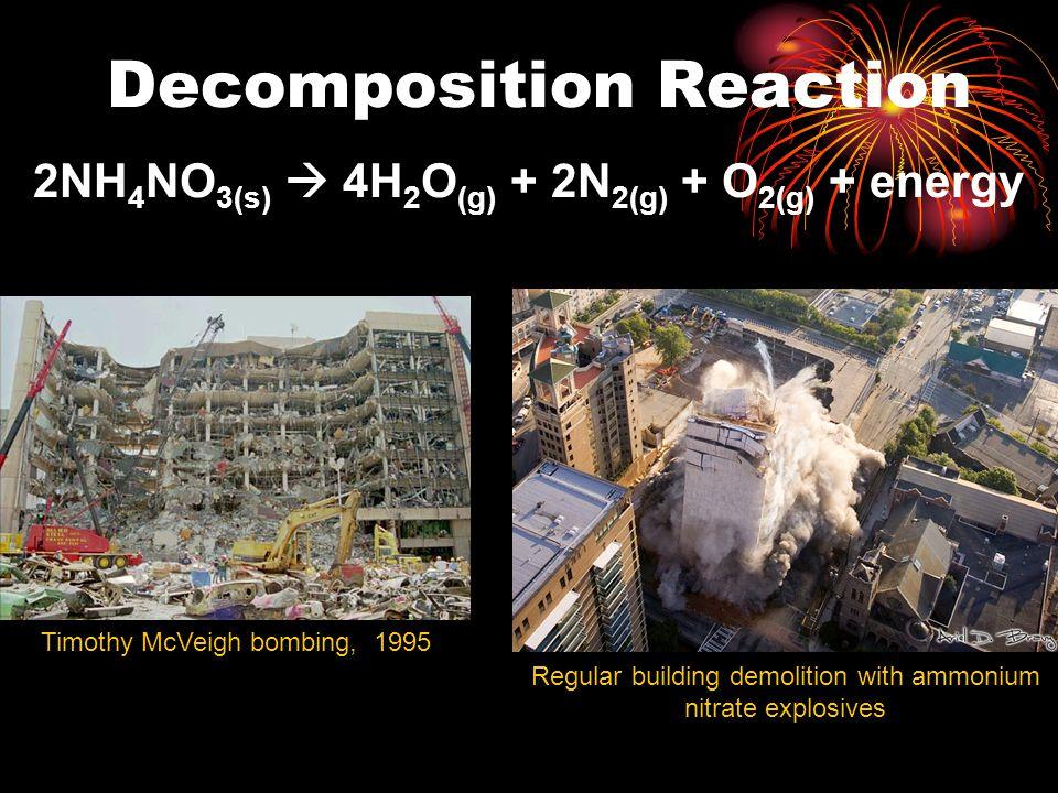 2NH4NO3(s)  4H2O(g) + 2N2(g) + O2(g) + energy