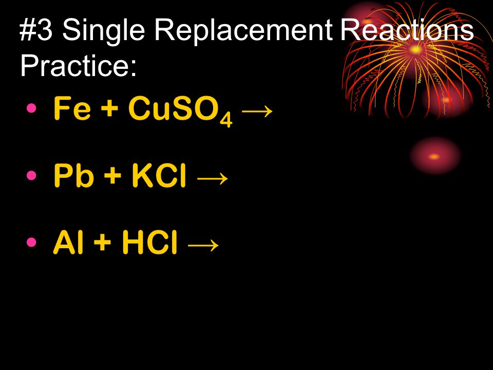 #3 Single Replacement Reactions Practice: