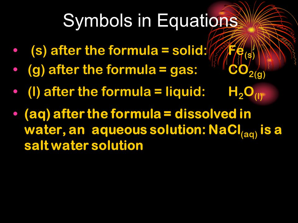 Symbols in Equations (s) after the formula = solid: Fe(s)