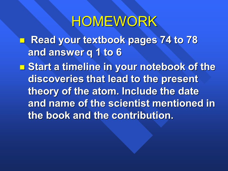 HOMEWORK Read your textbook pages 74 to 78 and answer q 1 to 6