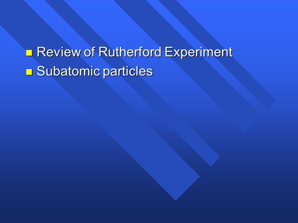 Review of Rutherford Experiment