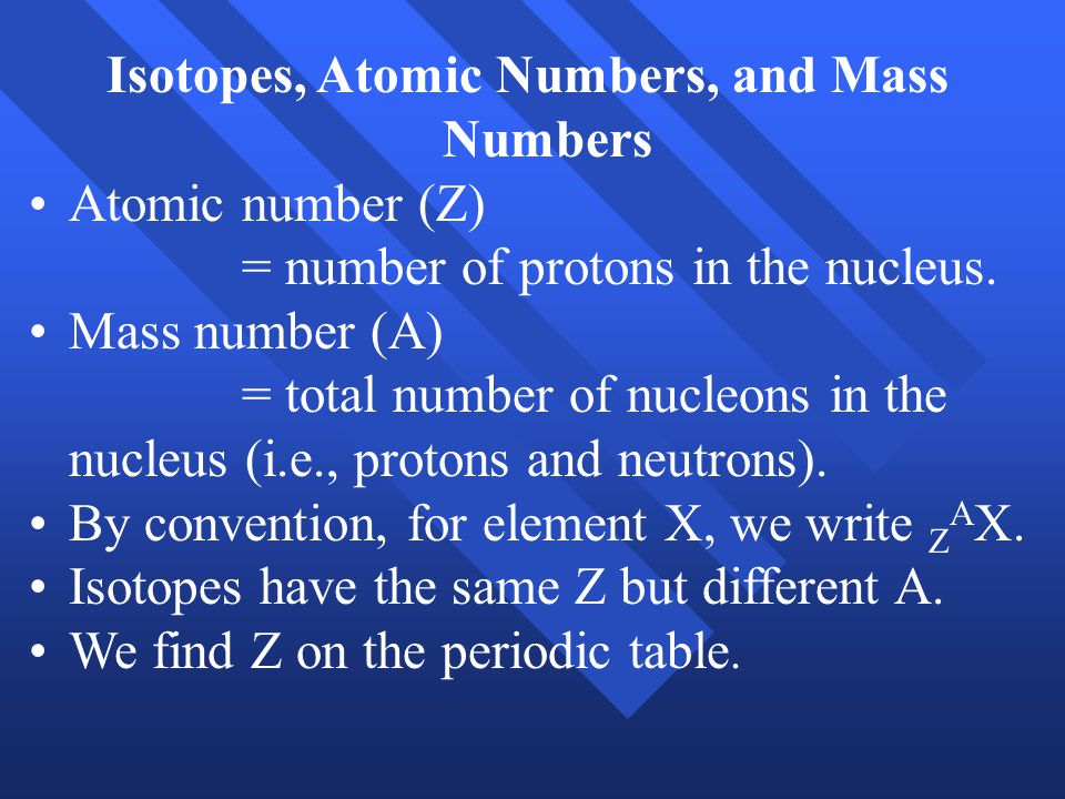 Isotopes, Atomic Numbers, and Mass Numbers
