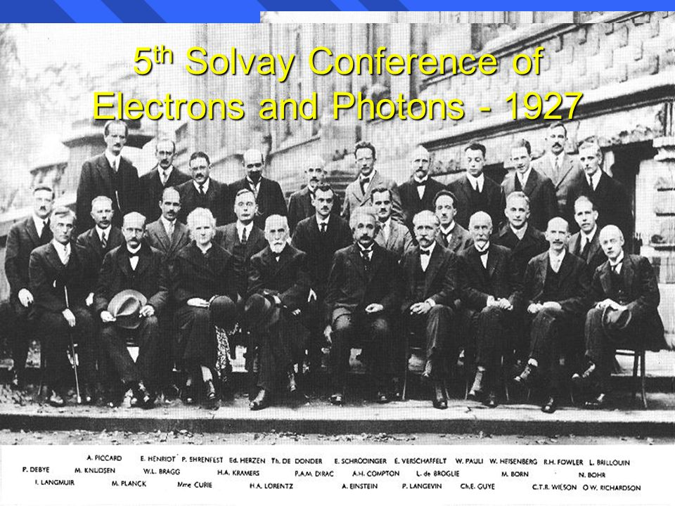 5th Solvay Conference of Electrons and Photons - 1927