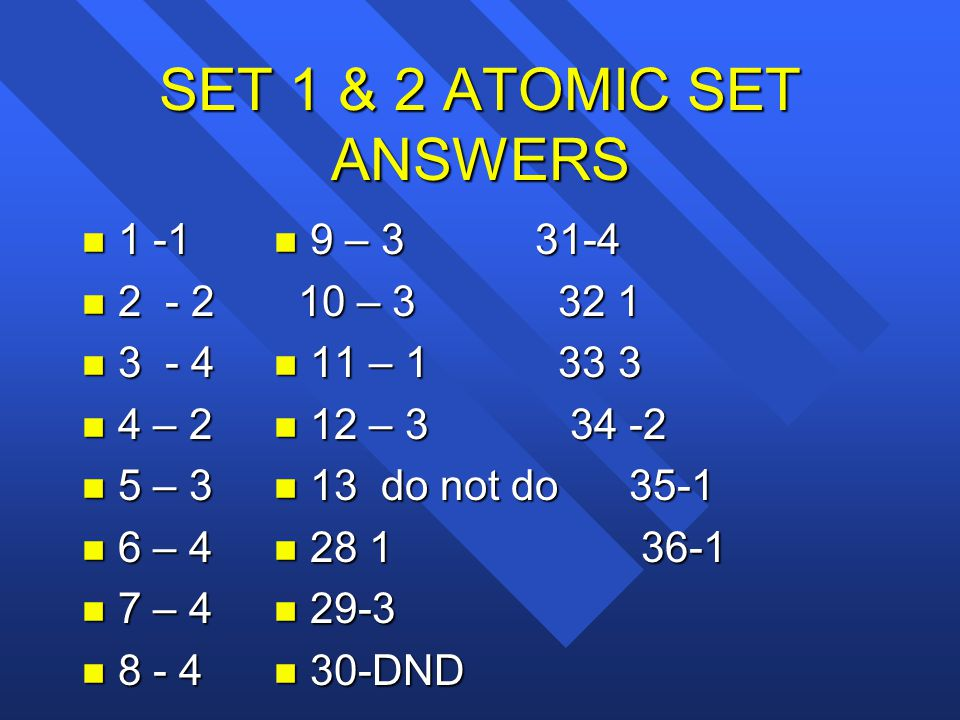 SET 1 & 2 ATOMIC SET ANSWERS