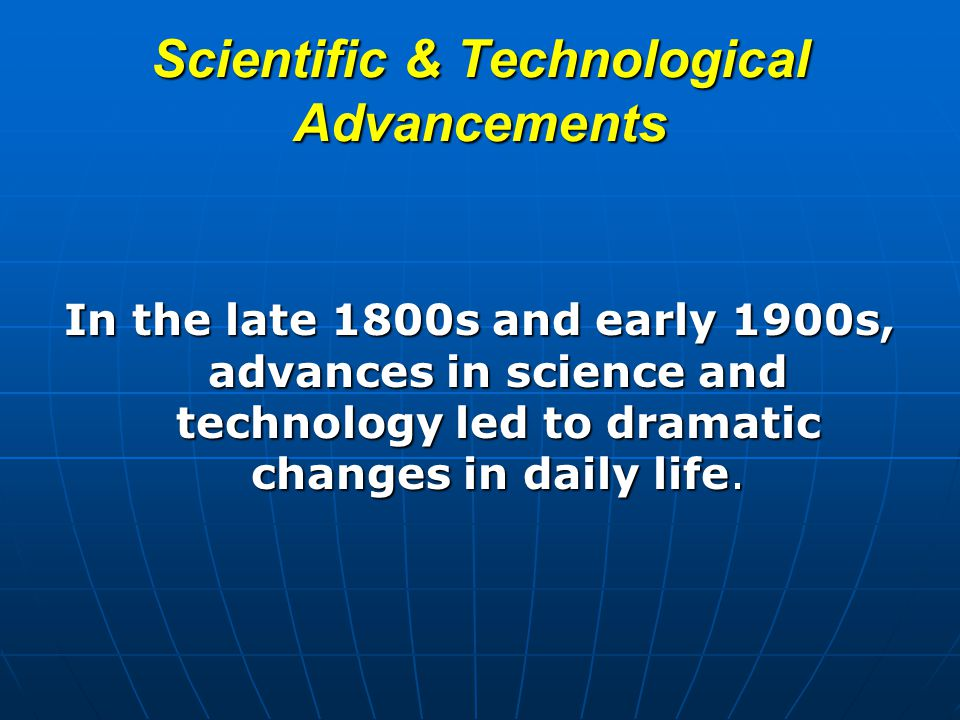 Scientific & Technological Advancements