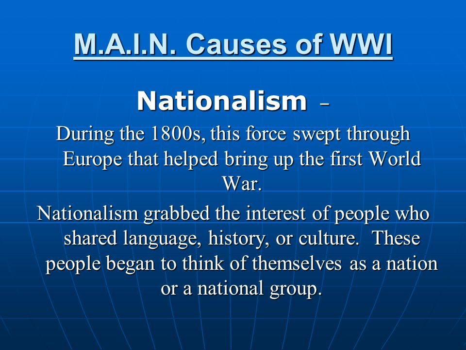M.A.I.N. Causes of WWI Nationalism –