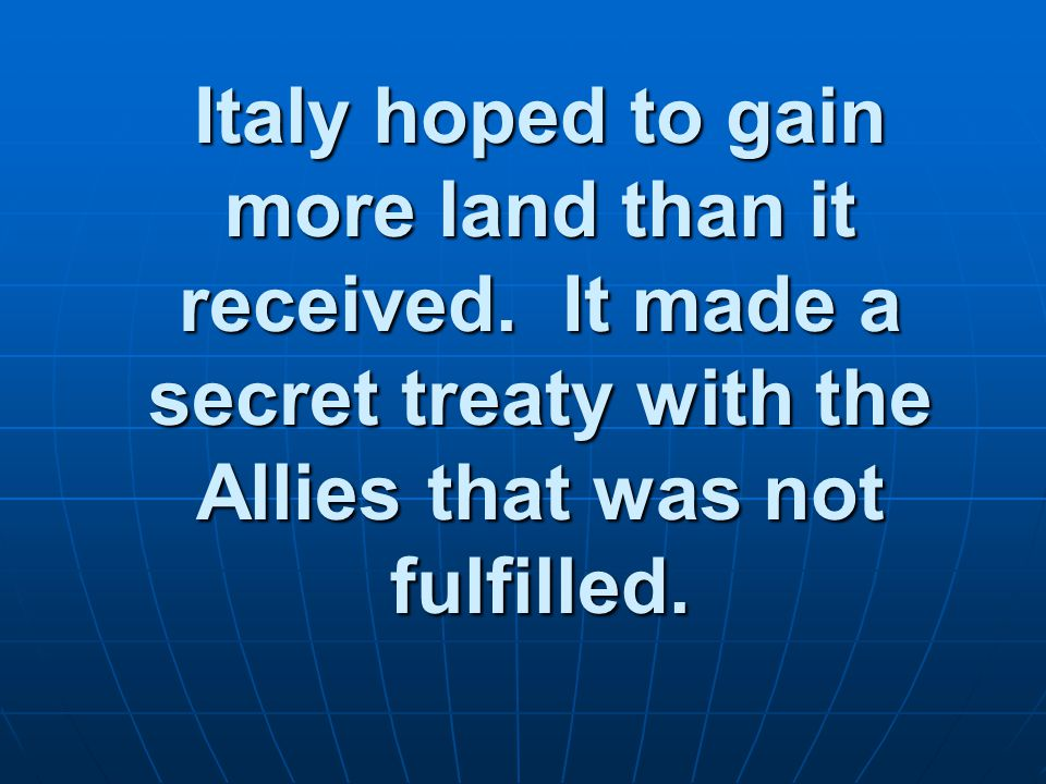 Italy hoped to gain more land than it received