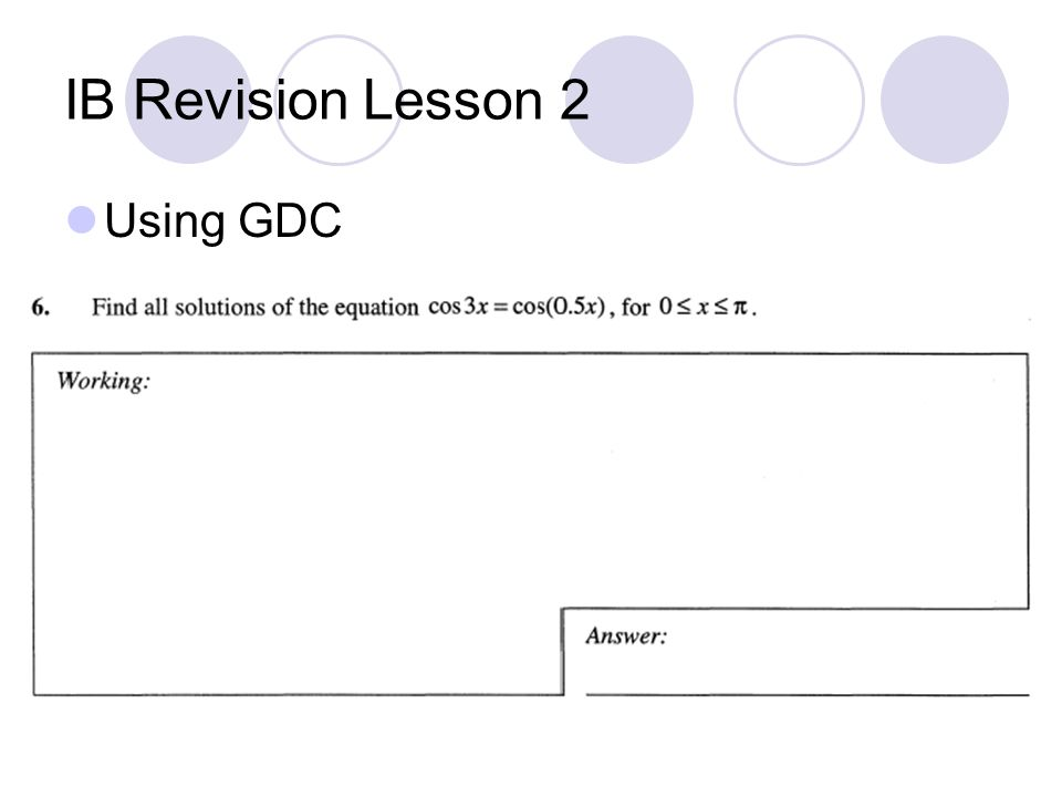 IB Revision Lesson 2 Using GDC