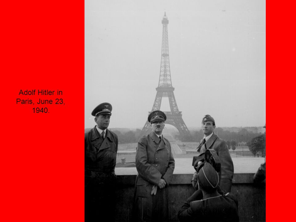 Adolf Hitler in Paris, June 23, 1940.