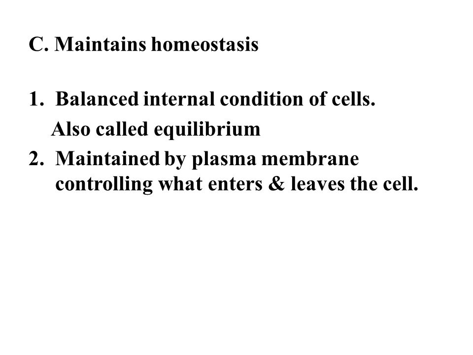 C. Maintains homeostasis
