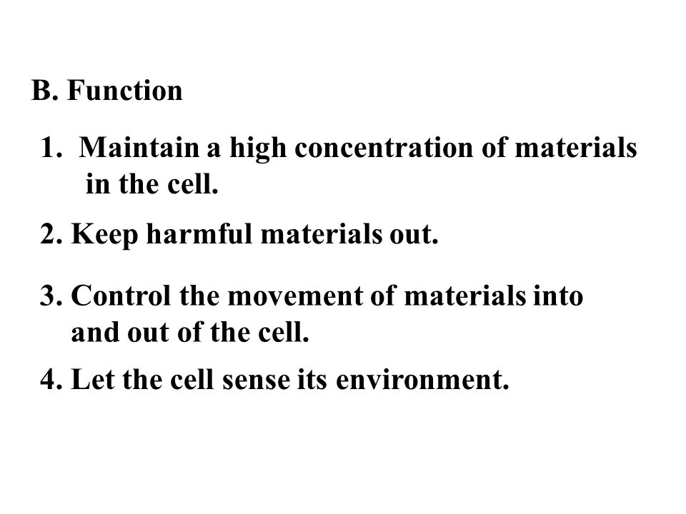 Maintain a high concentration of materials in the cell.