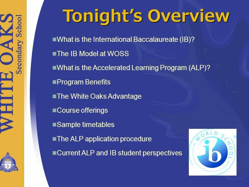 Tonight's Overview What is the International Baccalaureate (IB)