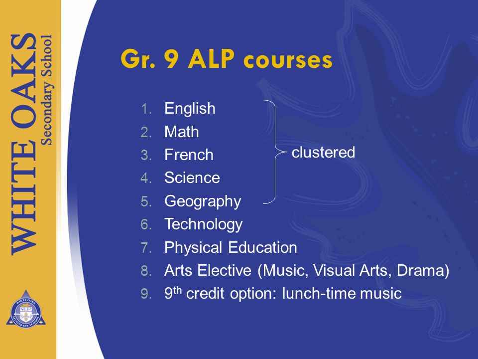 Gr. 9 ALP courses English Math French Science Geography clustered