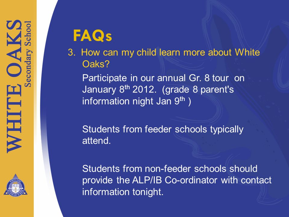 FAQs 3. How can my child learn more about White Oaks