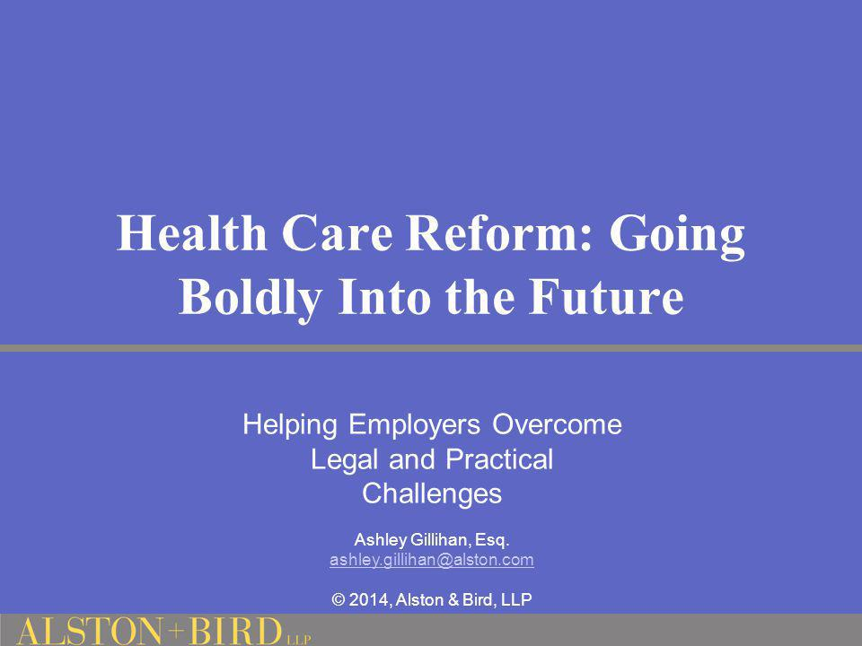 Health Care Reform: Going Boldly Into the Future
