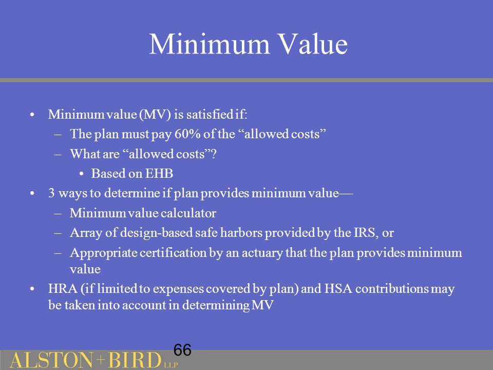 Minimum Value 66 Minimum value (MV) is satisfied if:
