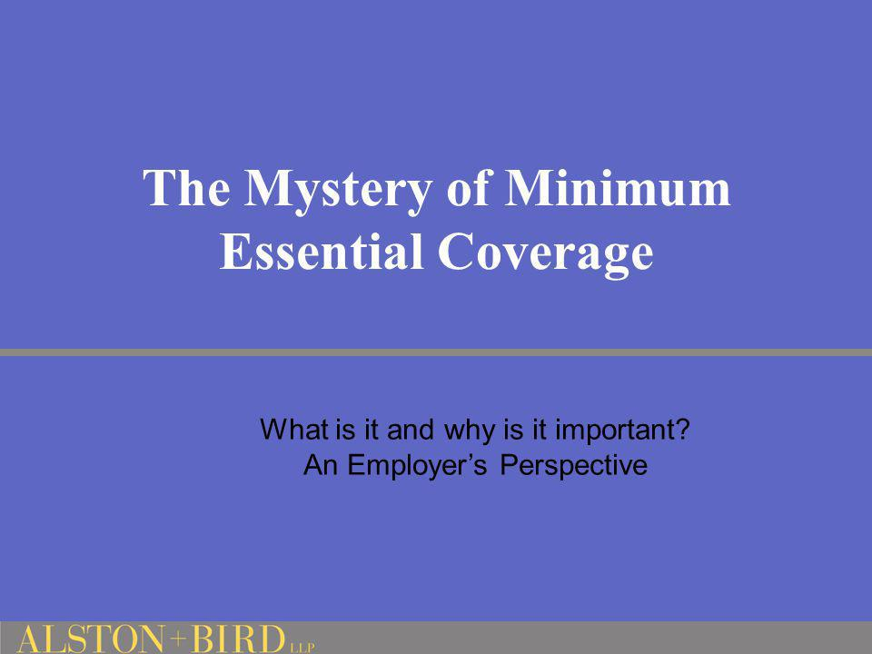 The Mystery of Minimum Essential Coverage