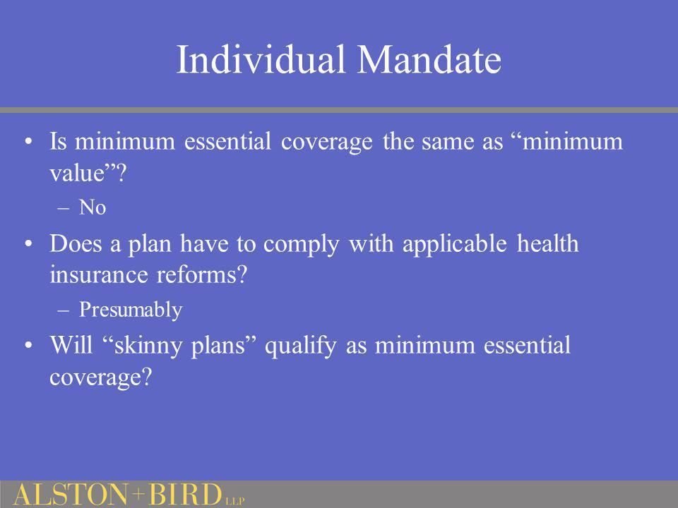 Individual Mandate Is minimum essential coverage the same as minimum value No.