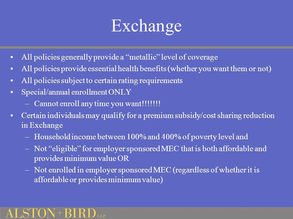 Exchange All policies generally provide a metallic level of coverage