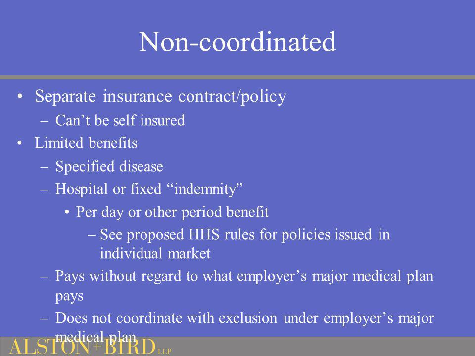 Non-coordinated Separate insurance contract/policy