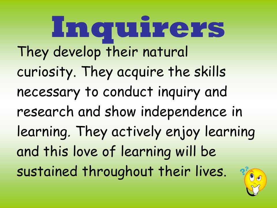 Inquirers They develop their natural