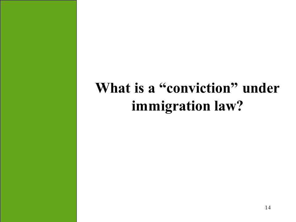 What is a conviction under immigration law