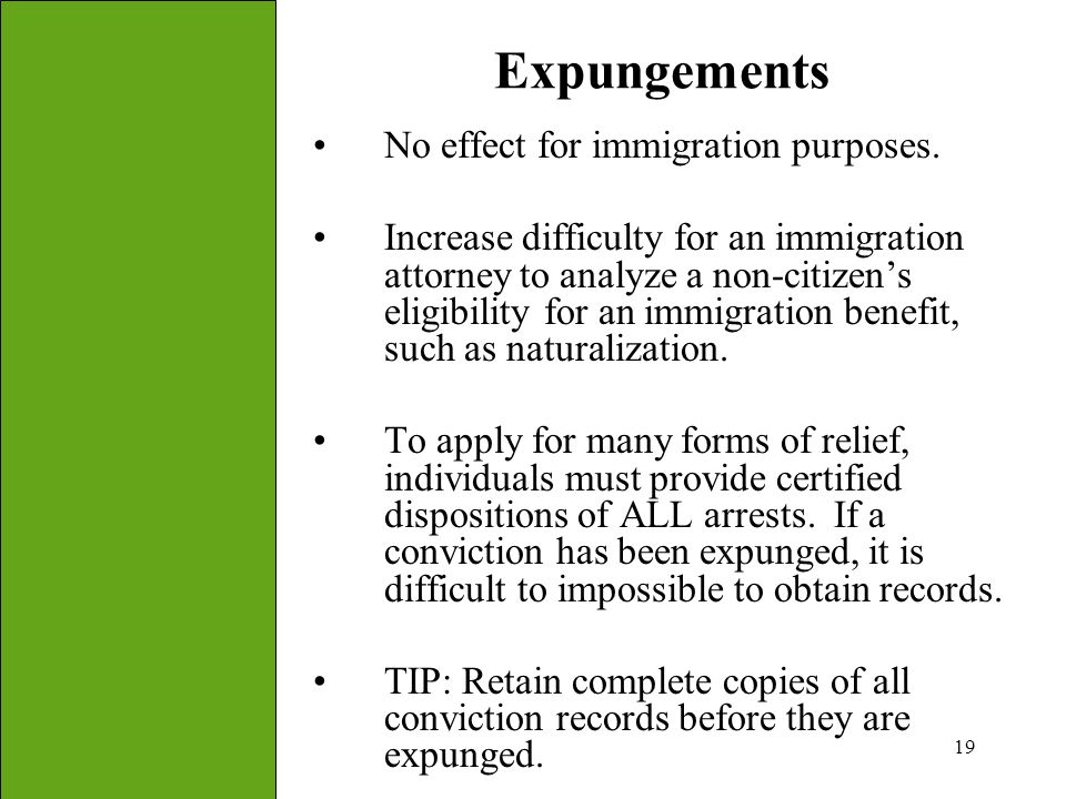 Expungements No effect for immigration purposes.