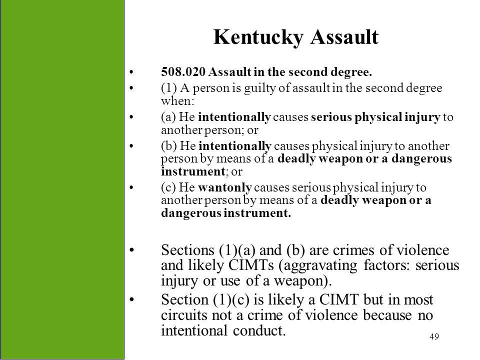 Kentucky Assault 508.020 Assault in the second degree. (1) A person is guilty of assault in the second degree when: