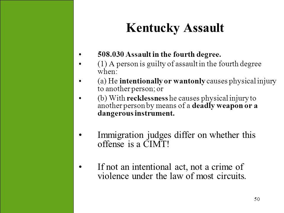 Kentucky Assault 508.030 Assault in the fourth degree. (1) A person is guilty of assault in the fourth degree when: