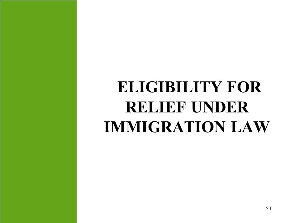 ELIGIBILITY FOR RELIEF UNDER IMMIGRATION LAW