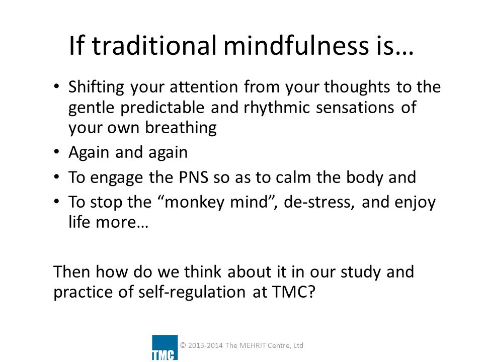 If traditional mindfulness is…