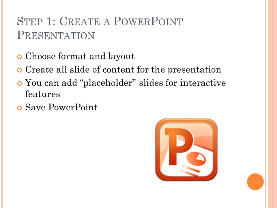 Step 1: Create a PowerPoint Presentation