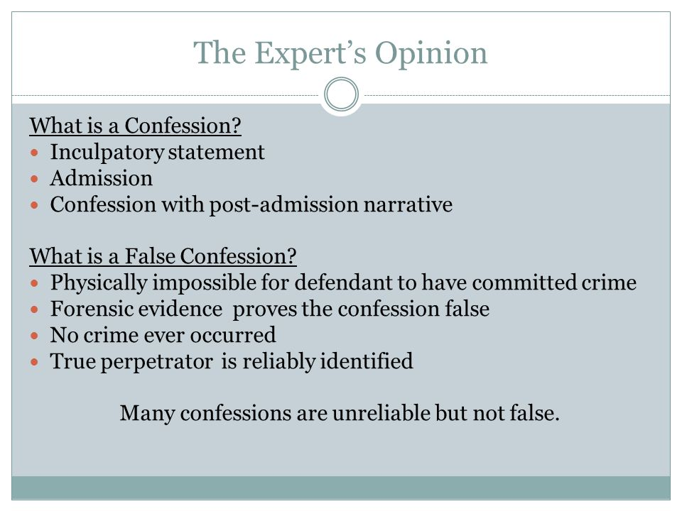 Many confessions are unreliable but not false.