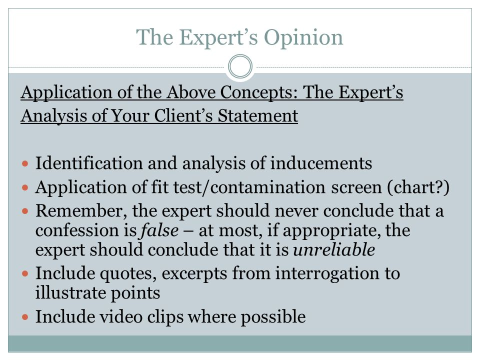 The Expert's Opinion Application of the Above Concepts: The Expert's