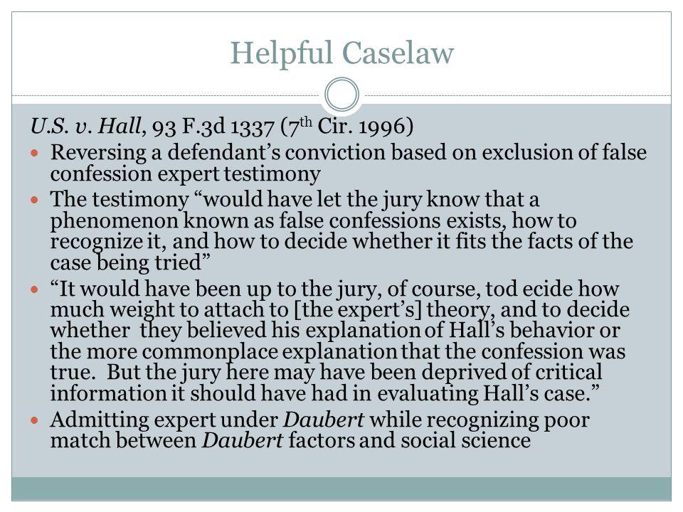 Helpful Caselaw U.S. v. Hall, 93 F.3d 1337 (7th Cir. 1996)