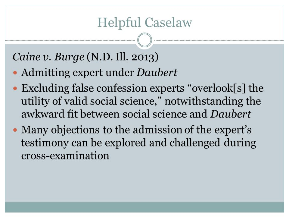 Helpful Caselaw Caine v. Burge (N.D. Ill. 2013)