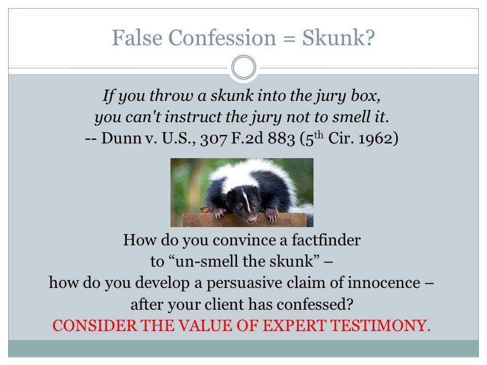 False Confession = Skunk