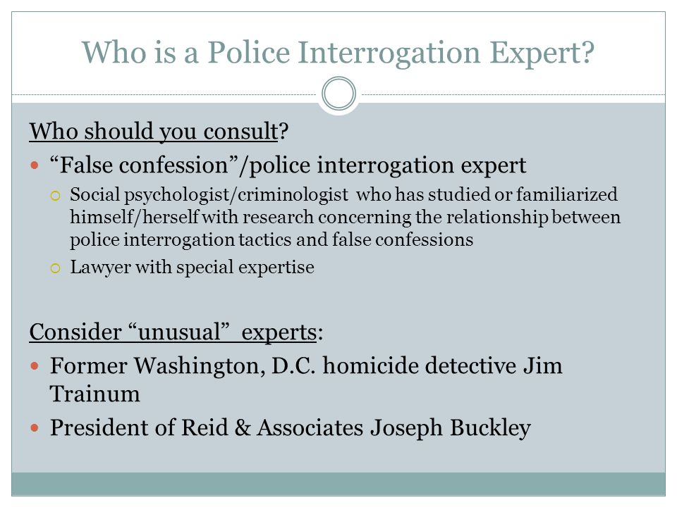 Who is a Police Interrogation Expert