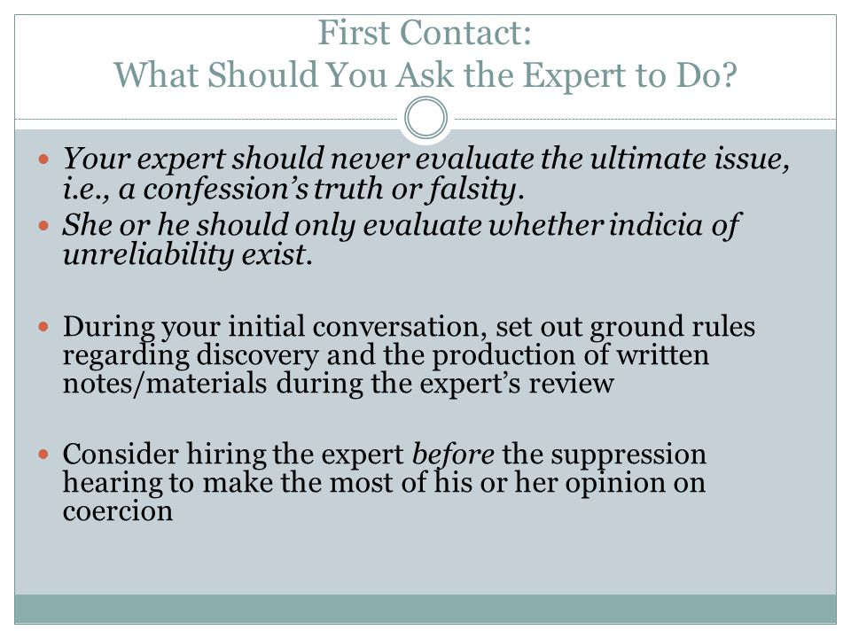 First Contact: What Should You Ask the Expert to Do