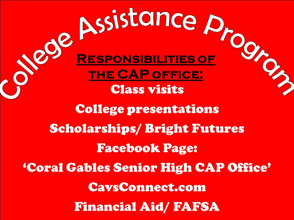 Responsibilities of the CAP office: