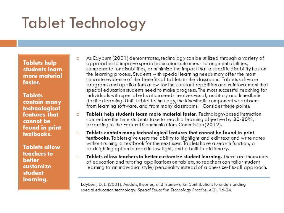 Tablet Technology Tablets help students learn more material faster.