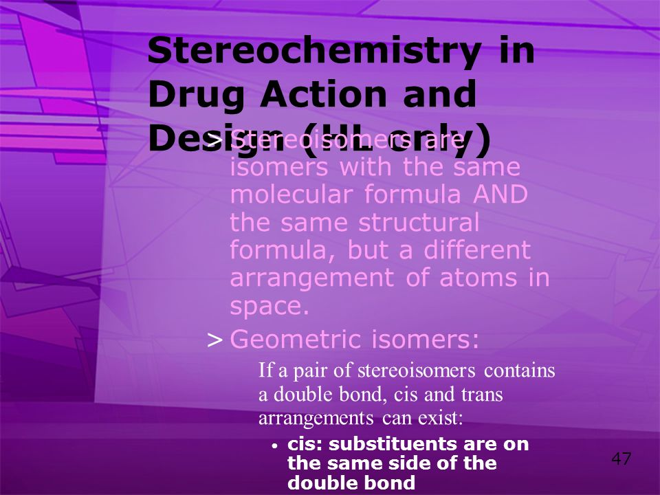 Stereochemistry in Drug Action and Design (HL only)